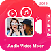 Audio Video Mixer :Add Music to Video,Video Cutter