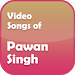 Video Songs of Pawan Singh